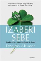 Izaberi sebe: budi srećan, zaradi milione, živi san - Džejms Altučer