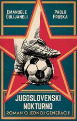 Jugoslovenski nokturno: Roman o jednoj generaciji - Emanuele Đulijaneli