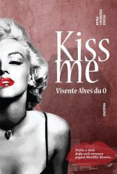 Kiss me - Vinsente Alveš du O