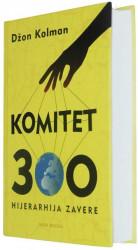 Komitet 300 - Hijerarhija zaverenika - Dr Džon Kolman