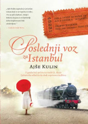 Poslednji voz za Istanbul - Ajše Kulin