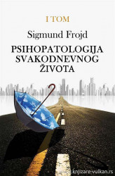 Psihopatologija svakodnevnog života I - Sigmund Frojd