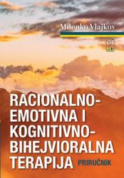 Racionalno-emotivna i kognitivno-bihejviroalna terapija - Milenko Vlajkov