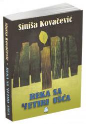 Reka sa četiri ušća - Siniša Kovačević