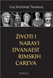 Životi i naravi dvanaest rimskih careva - Gaj Svetonije Trankvil