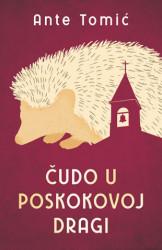 Čudo u Poskokovoj Dragi - Ante Tomić