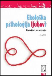 Ekološka psihologija ljubavi - Jirg Vili