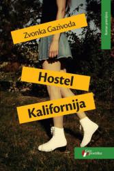 Hostel Kalifornija - Zvonka Gazivoda