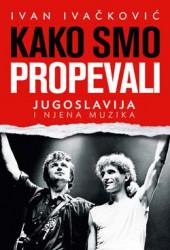 Kako smo propevali - Ivan Ivačković