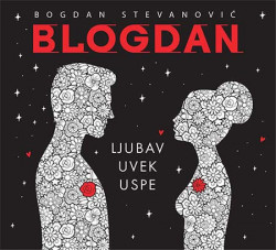 Ljubav uvek uspe - Bogdan Stevanović Blogdan