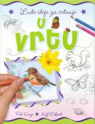 Lude ideje za crtanje U vrtu - Pol Kenje i Kejt Ešfort