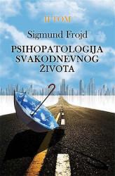 Psihopatologija svakodnevnog života II - Sigmund Frojd