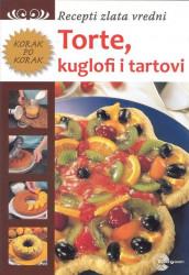 Torte, kuglofi i tartovi - Recepti zlata vredni