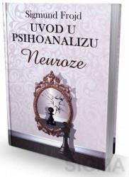 Uvod u psihoanalizu - NEUROZE - Sigmund Frojd
