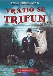 Vratio se Trifun - Zoran Grujić