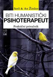 Biti humanistički psihoterapeut - Serž Žinžer, An Žinžer