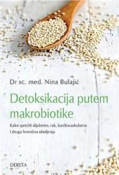Detoksikacija putem makrobiotike - Dr sc. med. Nina Bulajić