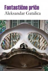 Fantastične priče - Aleksandar Gatalica