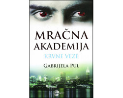 Mračna akademija 2: Krvne veze - Gabrijela Pul