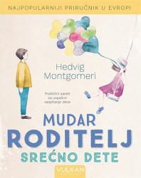 Mudar roditelj - Srećno dete - Hedvig Montgomeri