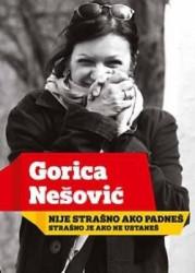 Nije strašno ako padneš - strašno je ako ne ustaneš - Gorica Nešović