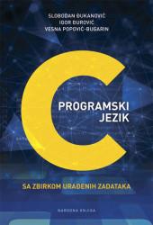 Programski jezik C - Igor Đurović, Slobodan Đukanović, Vesna Popović-Bugarin