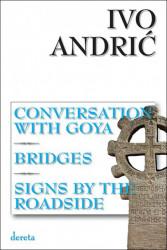 Razgovor sa Gojom, Mostovi, Znakovi pored puta - Ivo Andrić