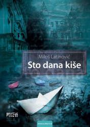 Sto dana kiše - Miloš Latinović