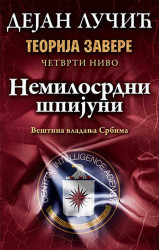 Teorija zavere 4 - Nemilosrdni špijuni - Dejan Lučić