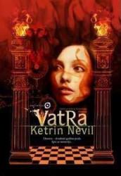 Vatra - Ketrin Nevil