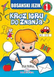 Bosanski jezik 1 - Kroz igru do znanja - Jasna Ignjatović