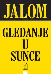 Gledanje u sunce - Irvin Jalom