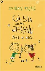 Glista za Jelenu : priče o deci - Dušan Pejčić