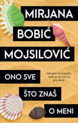 Ono sve što znaš o meni - Mirjana Bobić Mojsilović