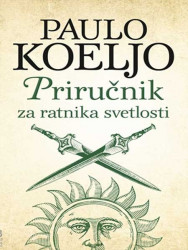 Priručnik za ratnika svetlosti - Paulo Koeljo