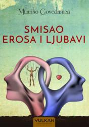 Smisao erosa i ljubavi - Milanko Govedarica