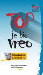 Top je bio vreo - Vladimir Kecmanović (Vulkan izdavaštvo)