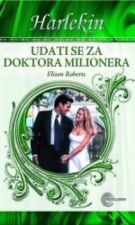 Udati se za doktora milionera - Elison Roberts