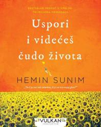 Uspori i videćeš čudo života - Hemin Sunim