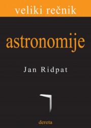 Veliki rečnik astronomije - Jan Ridpat