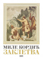 Zakletva - Mile Kordić