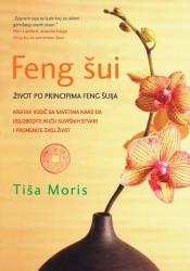 Feng Šui: Život po principima feng šuia - Tiša Moris