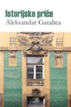 Istorijske priče - Aleksandar Gatalica