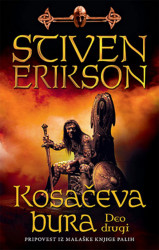 Kosačeva bura - deo drugi - Stiven Erikson