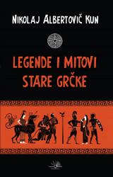 Legende i mitovi Stare Grčke - Nikolaj Albertovič Kun