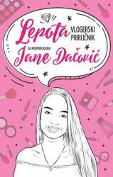 Lepota - vlogerski priručnik s preporukama Jane Dačović - Jana Dačović