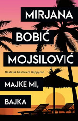 Majke mi, bajka - Mirjana Bobić Mojsilović