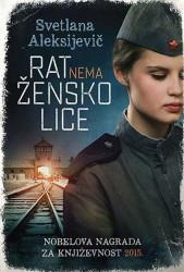 Rat nema žensko lice - Svetlana Aleksijevič