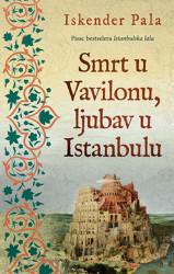 Smrt u Vavilonu, ljubav u Istanbulu - Iskender Pala