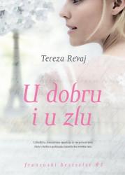 U dobru i u zlu - Tereza Revaj
